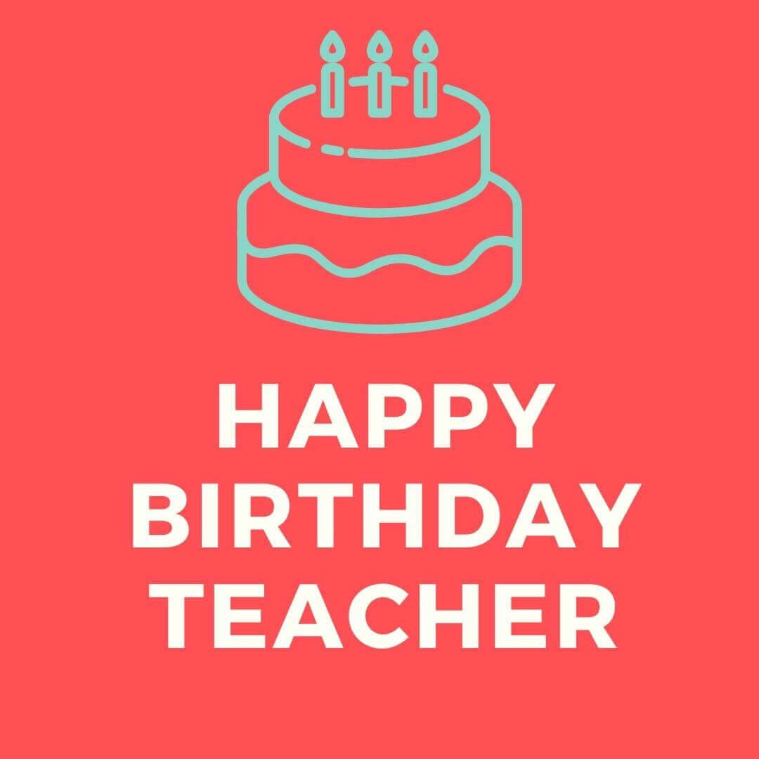 Awesome Birthday Wishes To Teacher